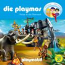 Die Playmos - Das Original Playmobil Hörspiel, Folge 27: Reise in die Steinzeit Audiobook