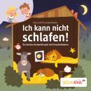 Ich kann nicht schlafen! - Ein kleines Kinderhörspiel mit Einschlafliedern Audiobook