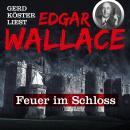 Feuer im Schloss - Gerd Köster liest Edgar Wallace, Band 1 Audiobook