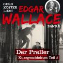 Der Preller - Gerd Köster liest Edgar Wallace - Kurzgeschichten Teil 3, Band 5 (Ungekürzt) Audiobook