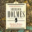 Sherlock Holmes als Einbrecher - Gerd Köster liest Sherlock Holmes - Kurzgeschichten, Band 1 (Ungekü Audiobook