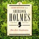 Die Drei Studenten - Gerd Köster liest Sherlock Holmes - Kurzgeschichten, Band 2 (Ungekürzt) Audiobook