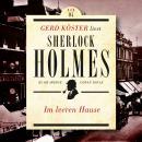 Im leeren Hause - Gerd Köster liest Sherlock Holmes - Kurzgeschichten, Band 4 (Ungekürzt) Audiobook