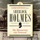 Der Baumeister von Norwood - Gerd Köster liest Sherlock Holmes - Kurzgeschichten, Band 5 (Ungekürzt) Audiobook