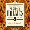 Das gelbe Gesicht - Gerd Köster liest Sherlock Holmes - Kurzgeschichten, Band 6 (Ungekürzt) Audiobook