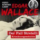 Der Fall Stretelli - Gerd Köster liest Edgar Wallace, Band 13 (Ungekürzt) Audiobook