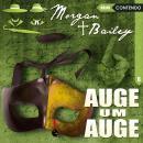 Morgan & Bailey, Folge 6: Auge um Auge Audiobook