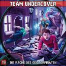 Team Undercover, Folge 19: Die Rache des Geisterpiraten Audiobook