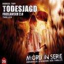 Mord in Serie, Folge 25: Todesjagd - Freelancer 2.0 Audiobook