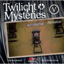 Twilight Mysteries, Die neuen Folgen, Folge 5: Abiliator Audiobook