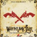 Wayne McLair, Folge 1: Der Revolvermann, Pt. 1 Audiobook