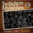 Twilight Mysteries, Die neuen Folgen, Folge 8: Laynewood Audiobook
