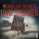Insel-Krimi, Folge 2: Borkum sehen und sterben Audiobook