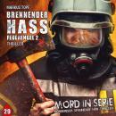 Mord in Serie, Folge 29: Brennender Hass - Feuerengel 2 Audiobook