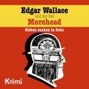 Edgar Wallace, Nr. 3: Edgar Wallace und der Fall Morehead Audiobook