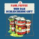Paul Pepper, Folge 2: Paul Pepper und das schleichende Gift Audiobook