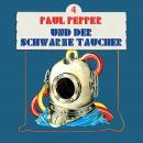 Paul Pepper, Folge 4: Paul Pepper und der schwarze Taucher Audiobook