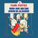 Paul Pepper, Folge 6: Paul Pepper und die sechs Dunkelmänner Audiobook