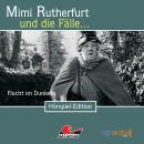 Mimi Rutherfurt, Folge 6: Flucht im Dunkeln Audiobook