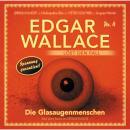 Edgar Wallace - Edgar Wallace löst den Fall, Nr. 4: Die Glasaugenmenschen Audiobook