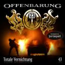 Offenbarung 23, Folge 43: Totale Vernichtung Audiobook
