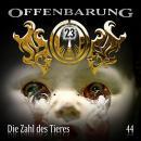 Offenbarung 23, Folge 44: Die Zahl des Tieres Audiobook