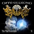 Offenbarung 23, Folge 51: The Mad Scientists Audiobook