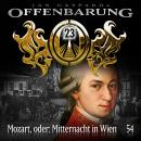 Offenbarung 23, Folge 54: Mozart, oder: Mitternacht in Wien Audiobook
