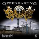 Offenbarung 23, Folge 60: Tschernobyl Audiobook