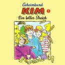 Geheimbund KIM, Folge 1: Ein toller Streich Audiobook