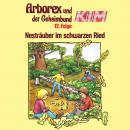 Arborex und der Geheimbund KIM, Folge 12: Nesträuber im schwarzen Ried Audiobook