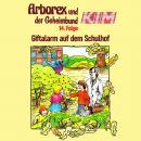 Arborex und der Geheimbund KIM, Folge 14: Giftalarm auf dem Schulhof Audiobook