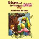 Arborex und der Geheimbund KIM, Folge 1: Mein Freund der Baum Audiobook