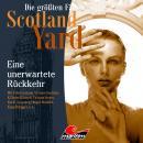 Die größten Fälle von Scotland Yard, Folge 34: Eine unerwartete Rückkehr Audiobook