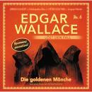 Edgar Wallace - Edgar Wallace löst den Fall, Nr. 6: Die goldenen Mönche Audiobook