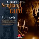 Die größten Fälle von Scotland Yard, Folge 36: Partyrausch Audiobook