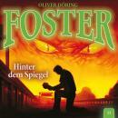 Foster, Folge 11: Hinter dem Spiegel (Oliver Döring Signature Edition) Audiobook