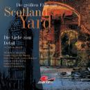 Die größten Fälle von Scotland Yard, Folge 10: Die Liebe zum Detail Audiobook