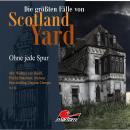 Die größten Fälle von Scotland Yard, Folge 19: Ohne jede Spur Audiobook