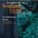 Die größten Fälle von Scotland Yard, Folge 22: Die Selbstmörder-Brücke Audiobook