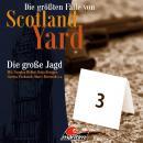 Die größten Fälle von Scotland Yard, Folge 29: Die große Jagd Audiobook