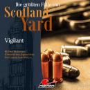 Die größten Fälle von Scotland Yard, Folge 30: Vigilant Audiobook