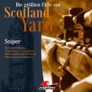 Die größten Fälle von Scotland Yard, Folge 37: Sniper Audiobook