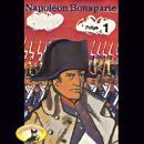 Abenteurer unserer Zeit, Napoleon Bonaparte, Folge 1 Audiobook