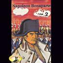 Abenteurer unserer Zeit, Napoleon Bonaparte, Folge 2 Audiobook
