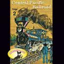 Abenteurer unserer Zeit, 2: Central Pacific Railroad Audiobook