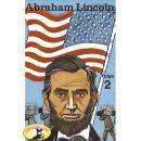 Abenteurer unserer Zeit, Abraham Lincoln, Folge 2 Audiobook