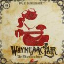 Wayne McLair, Folge 9: Die Eisentochter Audiobook
