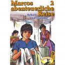 Marcos abenteuerliche Reise, Folge 2: Arbeit und Träume Audiobook