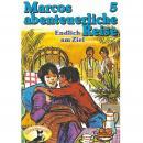 Marcos abenteuerliche Reise, Folge 5: Endlich am Ziel Audiobook